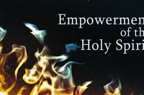 Be Empowered Through the Holy Spirit