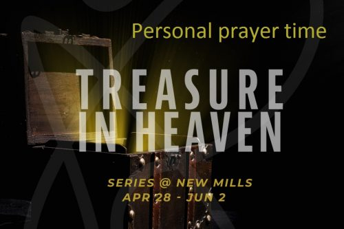 Personal prayer time (Treasures in Heaven)