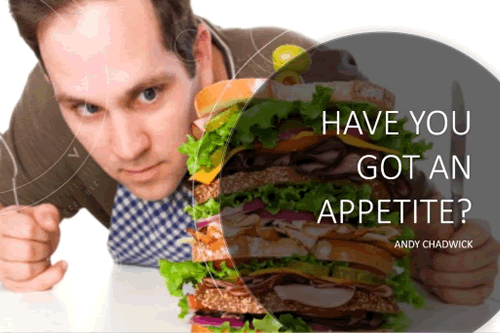 Have you got an appetite?