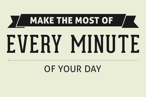 Make the most of your day