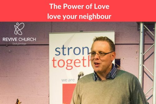 The Power of love – Love your neighbour