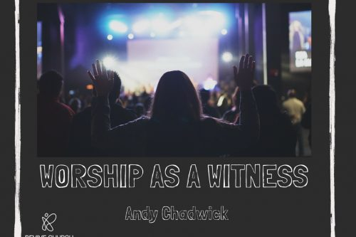 Worship as a witness